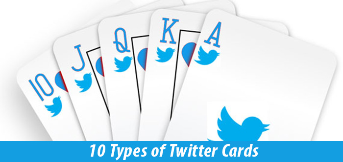 The 10 Types of Twitter Cards Defined