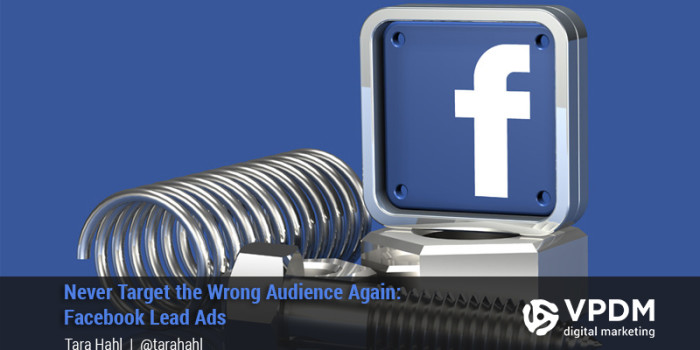 Target The Right Audience. Facebook Lead Ads.