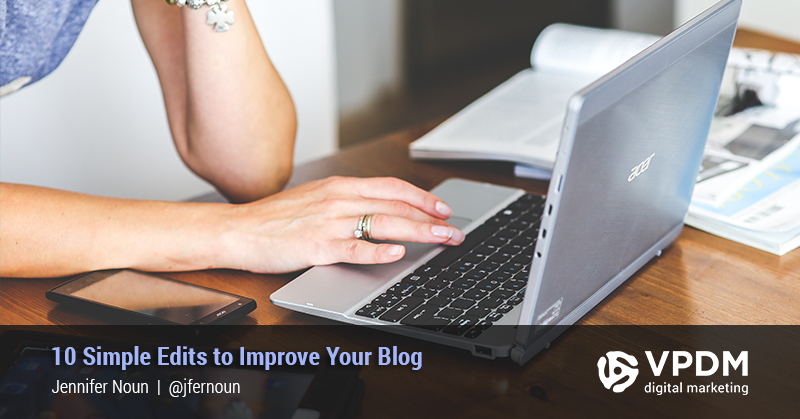 10 Ways to Enhance your Blog Writing Instantly. VPDM Digital Marketing. Toronto.