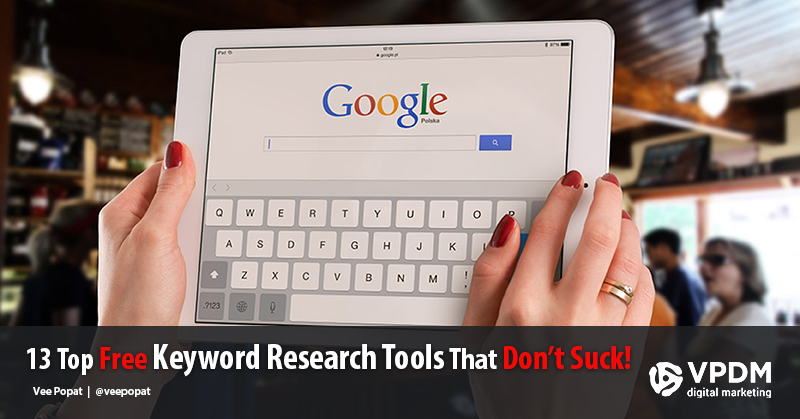 13 of the best paid and free keyword research tool for every digital marketers SEO tool kit. VPDM SEO and Digital Marketing Toronto.
