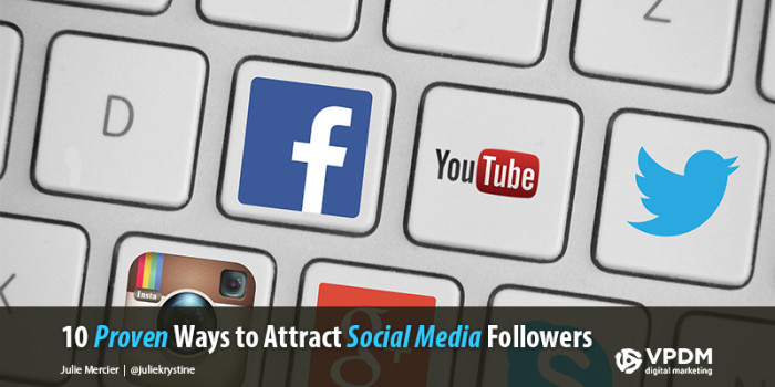10 Proven tips on how to get more followers on social media. VPDM Digital Marketing Social Media and SEO Agency.