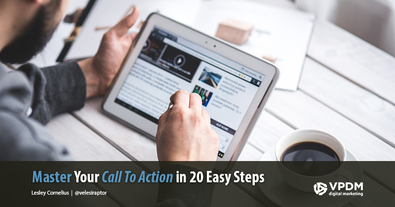 Get conversions using a strong call to action. Tips every digital marketer should know.
