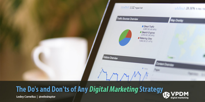 The Best digital marketing solutions. The Do's and Don'ts of Any Digital Marketing Strategy