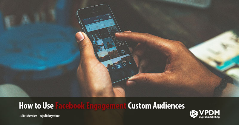 Facebook engagement -  Facebook custom audience targeting