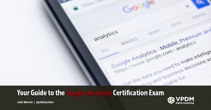 The Google Analytics Certification Exam Digital Marketers Should