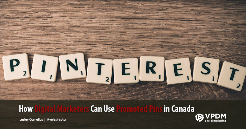 The Benefits of Promoted Pins for Canada's Digital Marketers - Promoted pins Canada