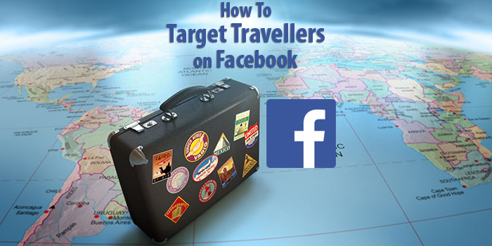 8 tips to target travellers on Facebook