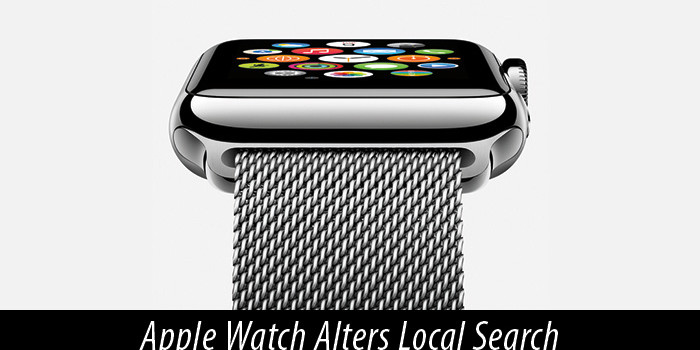 Apple Watch Alters Local Search Marketing