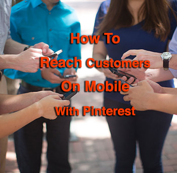 Pinterest Marketing Tips To Reach Mobile Users